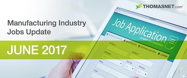 Manufacturing Industry Jobs Update June 2017