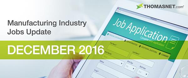 Manufacturing Industry Jobs Update: December 2016