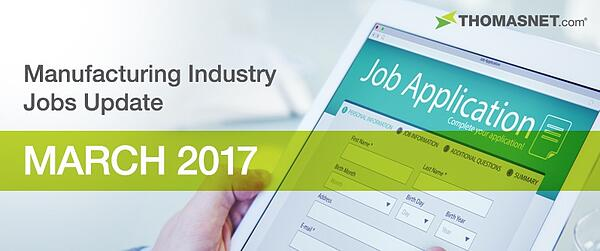 Manufacturing Industry Jobs Update: March 2017