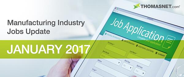 Manufacturing Industry Jobs Update: January 2017