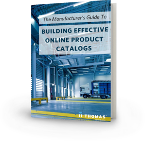 The Manufacturer's Guide To Building Effective Online Product Catalogs