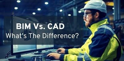 BIM vs. CAD