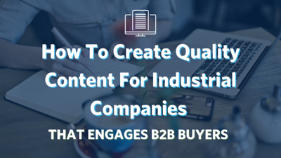 quality content for industrial companies
