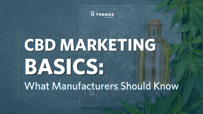 CBD Marketing 101 For Manufacturers