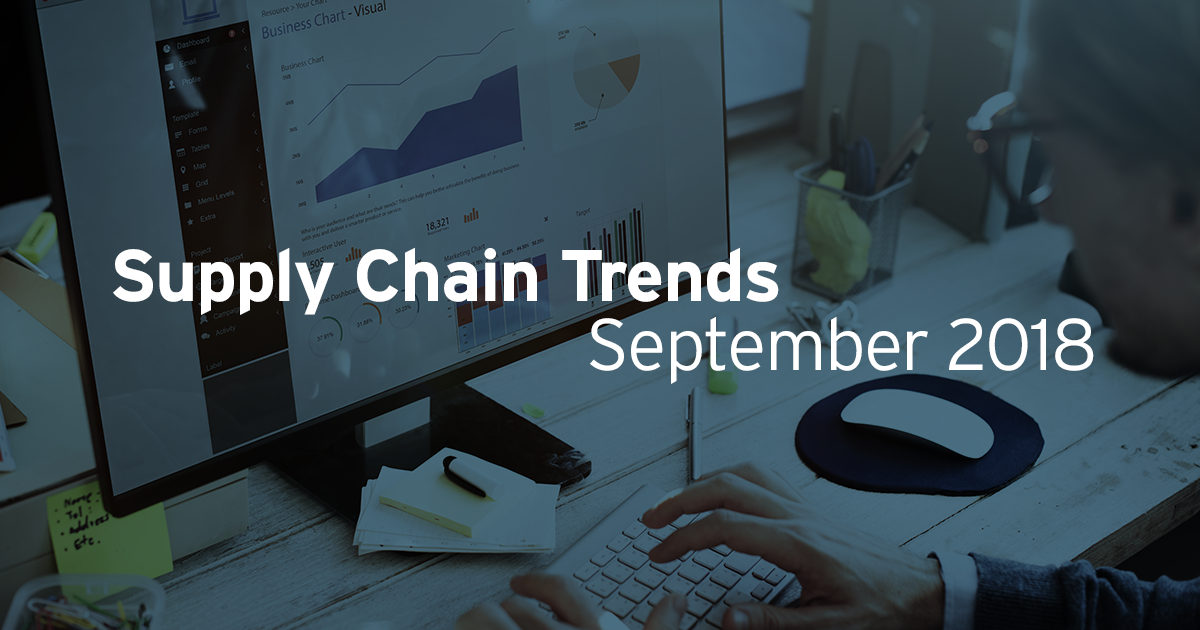 Supply Chain Trends For September 2018