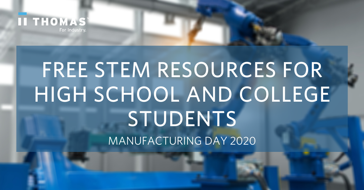 Manufacturing Day 2020: STEM Resources for High School and College Students